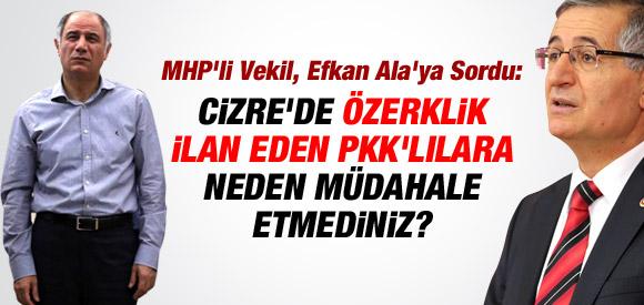 MHP'Lİ YENİÇERİ'DEN EFKAN ALA'YA ÖZERKLİK SORUSU !