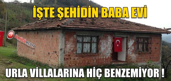 ŞEHİDİN BABA EVİ !