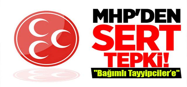 """MHP'DEN """"Bağımlı Tayyipciler'e'' sert tepki !"""