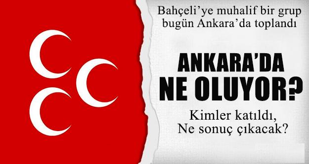 Devlet Bahçeli Muhalifleri Ankara'da Toplandı !