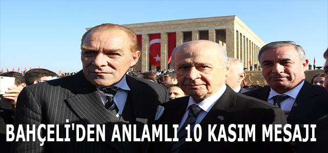 BAHÇELİ'DEN ANLAMLI 10 KASIM MESAJI !