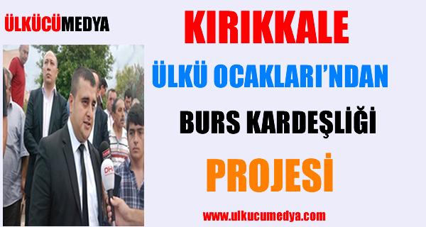 KIRIKKALE ÜLKÜ OCAKLARI'DAN BURS KARDEŞLİĞİ PROJESİ !