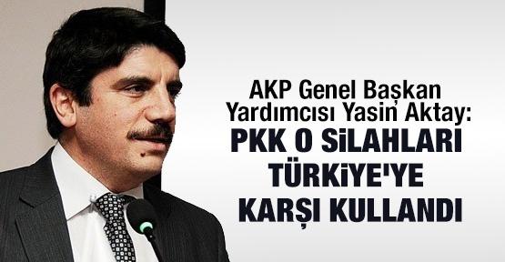"""""""PKK o silahları Türkiye'ye karşı kullandı"""""""