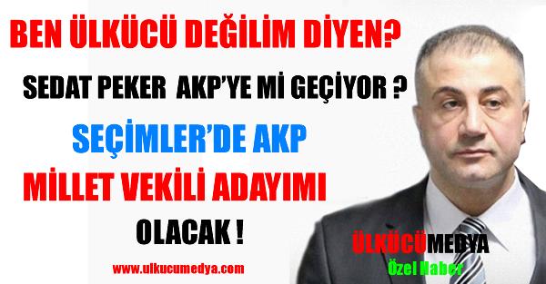 SEDAT PEKER AKP'YE GEÇİYORMU?