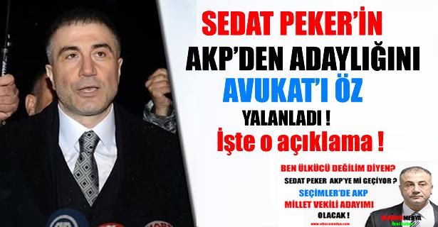 SEDAT PEKER'İN AKP'DEN ADAYLIĞINI AVUKATI YALANLADI !