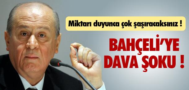 MHP LİDERİ BAHÇELİ'YE DAVA ŞOKU !