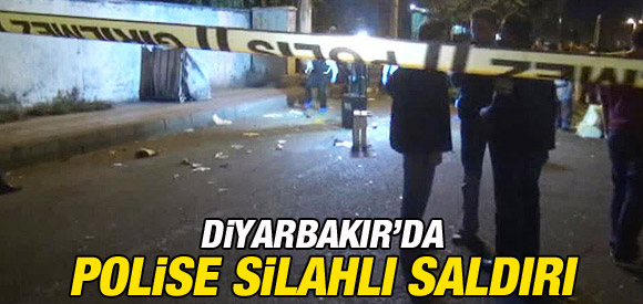 DİYARBAKIR'DA POLİSE SİLAHLI SALDIRI !