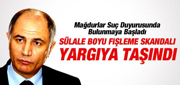 'SÜLALE BOYU FİŞLEME' YARGIYA TAŞINDI