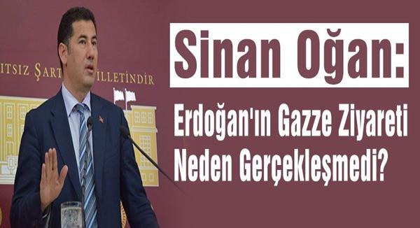 Sinan Oğan: Erdoğan'ın Gazze Ziyareti Neden Gerçekleşmedi?