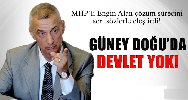 MHP'li Engin Alan: Bölücülük Devlete Meydan Okuyor !