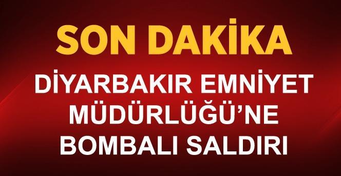 Diyarbakır Emniyet Müdürlüğü'ne Bombalı Saldırı !