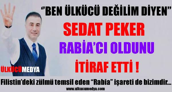 Sedat Peker: 'Rabia'cı Çıktı !