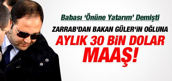 GÜLER'E 30 BİN DOLAR DANIŞMANLIK MAAŞI