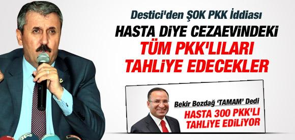 MUSTAFA DESTİCİ'DEN FLAŞ PKK İDDİASI