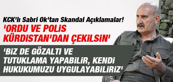 """KCK'LI SABRİ OK: """"GÜNDEMİMİZDE SİLAH BIRAKMA YOK"""""""