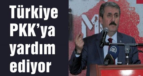 BBP Genel Başkanı Destici: Türkiye PKK'ya Yardım Ediyor !