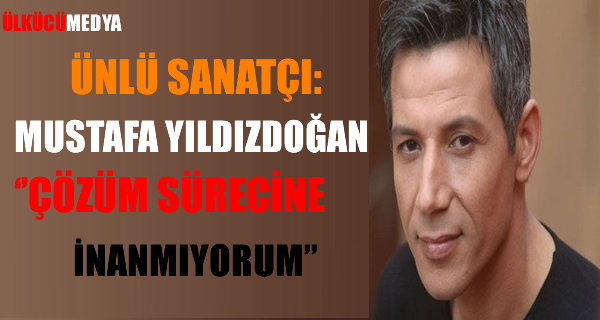 Mustafa Yıldızdoğan: 'Çözüm Sürecine İnanmıyorum'