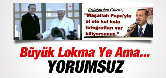 Erdoğan Papa'yla El Ele Kol Kola !