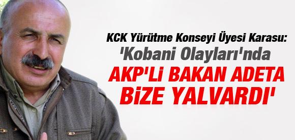 PKK'LI KARASU: AKP'Lİ BAKAN ADETA BİZE YALVARDI !