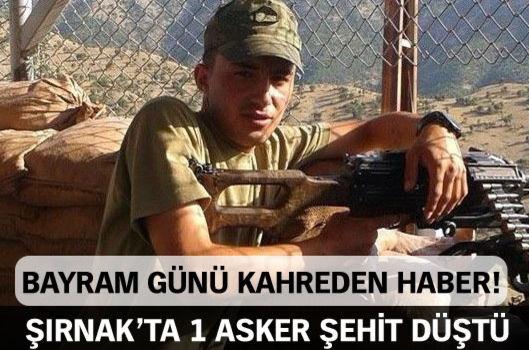 Şırnak'ta 1 asker şehit oldu !