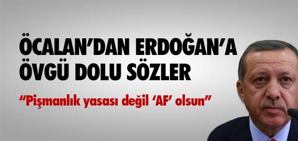 ÖCALAN'DAN ERDOĞAN'A ÖVGÜ DOLU SÖZLER !