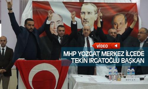 MHP Yozgat Merkez İlçe Başkanlığını Tekin Irgatoğlu Kazandı !