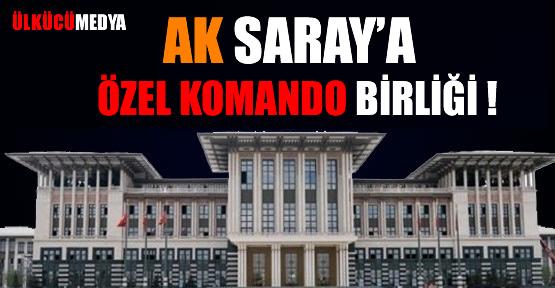 """""""Ak Saray""""a Özel Komando Birliği !"""