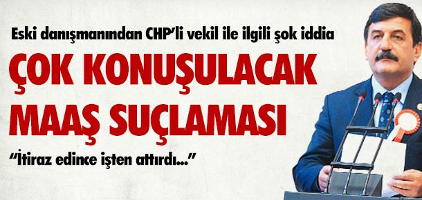 CHP'Lİ VEKİLE AĞIR SUÇLAMA