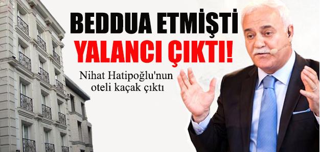 Nihat Hatipoğlu'nun Oteli Kaçak Çıktı !