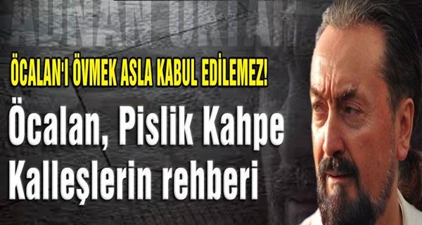 Adnan Oktar; Öcalan ve PKK Kahpedir !