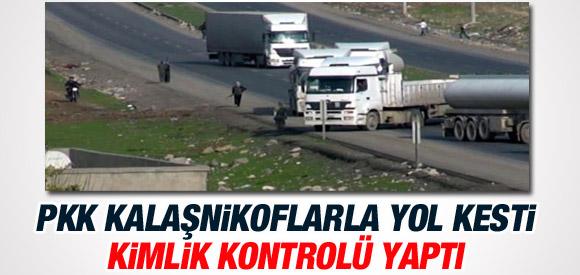 PKK KALAŞNİKOFLARLA KİMLİK KONTROLÜ YAPTI !