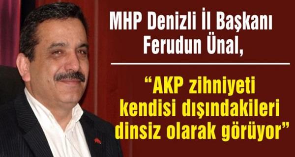 "MHP'li Ünal: ""AKP'li Örki Bizim Muhatabımız Değildir"""