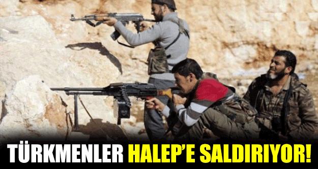 Türkmenler Halep'e Saldırıyor!