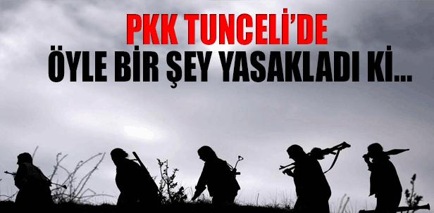 PKK Tunceli'de Öyle Bir Şey Yasakladı Ki...