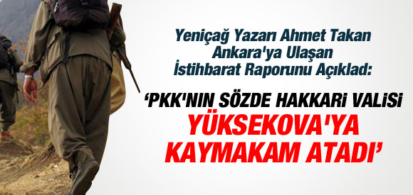 VALİ ATAYAN PKK ŞİMDİ DE KAYMAKAMLARI ATIYOR