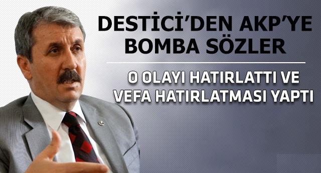 DESTİCİ'DEN AKP'YE BOMBA SÖZLER !