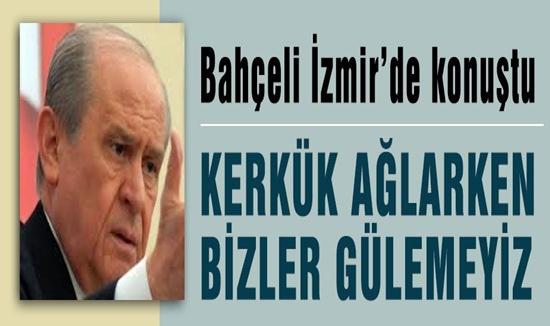 Devlet Bahçeli'nin İzmir Konuşması !