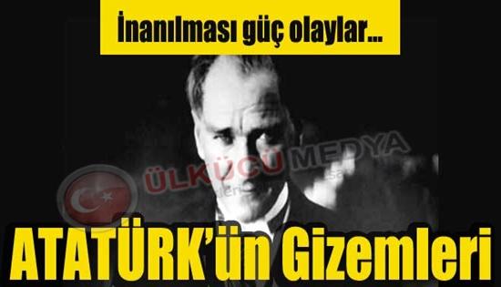 Atatürk'ün Gizemleri !