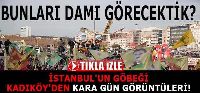 İSTANBUL'UN GÖBEĞİ KADIKÖY'DEN KARA GÜN GÖRÜNTÜLERİ!