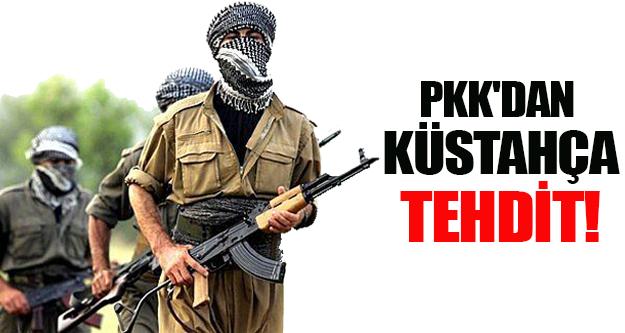 PKK'dan Küstahça Tehdit!
