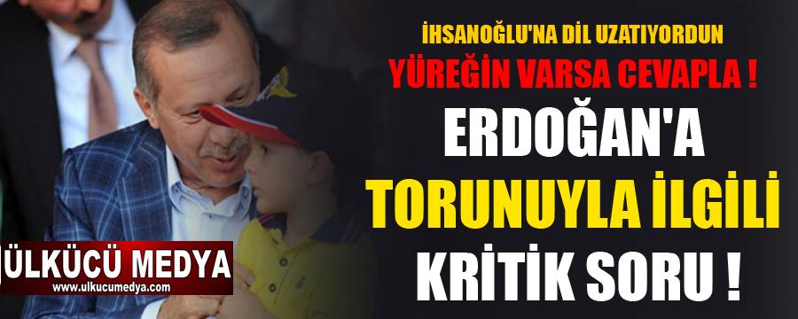 """İHSANOĞLU İÇİN """"BU TOPRAKLARIN ÇOCUĞU DEĞİL"""" DİYEN ERDOĞAN'A TARİHİ KAPAK !"""