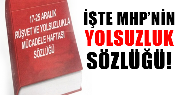 MHP '17-25 Aralık Sözlüğü' Hazırlattı !