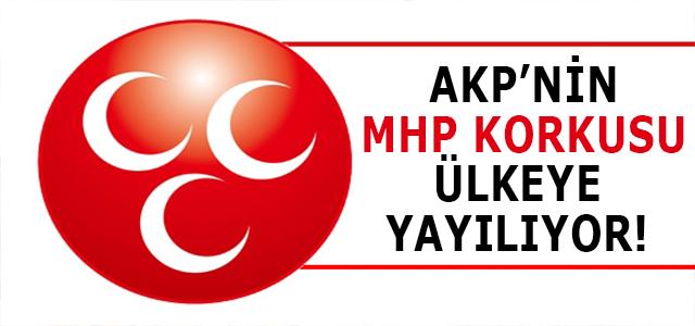 AKP'NİN MHP KORKUSU ÜLKE'YE YAYILIYOR!