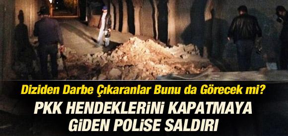 PKK HENDEKLERİ KAPATMAYA GİDEN POLİSE SALDIRI !