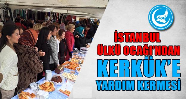İstanbul Ülkü Ocakları'ndan Kerkük'e Yardım Kermesi !