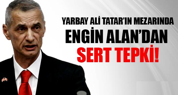 ENGİN ALAN'DAN SERT TEPKİ !