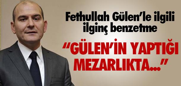 AKP'Lİ SOYLU'DAN FETHULLAH GÜLEN'LE İLGİLİ İLGİNÇ BENZETME !