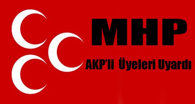 MHP, AKP'li üyeleri uyardı !