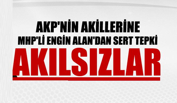 ENGİN ALAN AKP'NİN AKİLLERİNİ BOMBALADI !