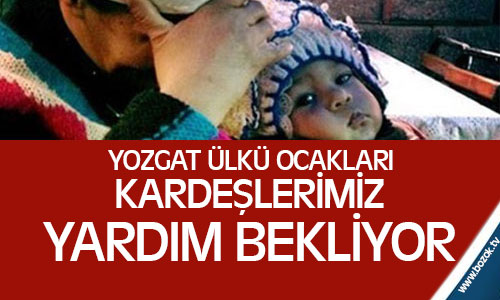 Yozgat Ülkü Ocakları Suriye Türkmenlerine Yardım Kampanyası Başlattı !